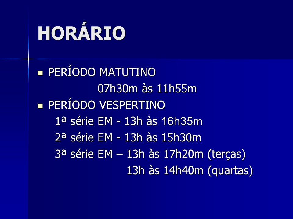 HORÁRIO PERÍODO MATUTINO 07h30m às 11h55m PERÍODO VESPERTINO