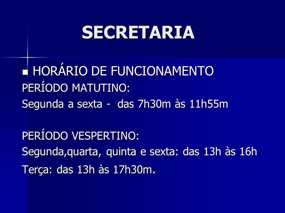 SECRETARIA HORÁRIO DE FUNCIONAMENTO PERÍODO MATUTINO: