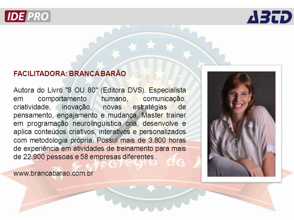 FACILITADORA: BRANCA BARÃO