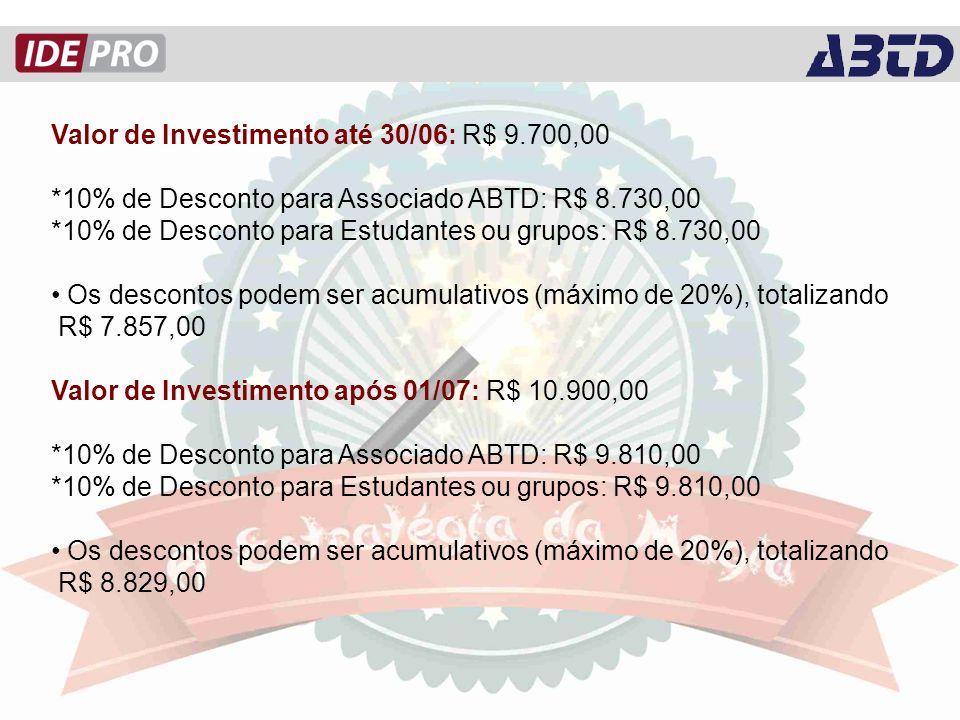 Valor de Investimento até 30/06: R$ 9.700,00