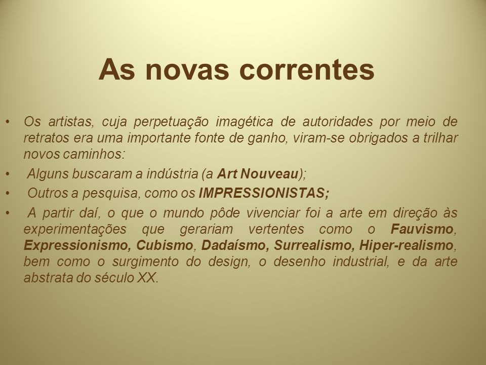 As novas correntes