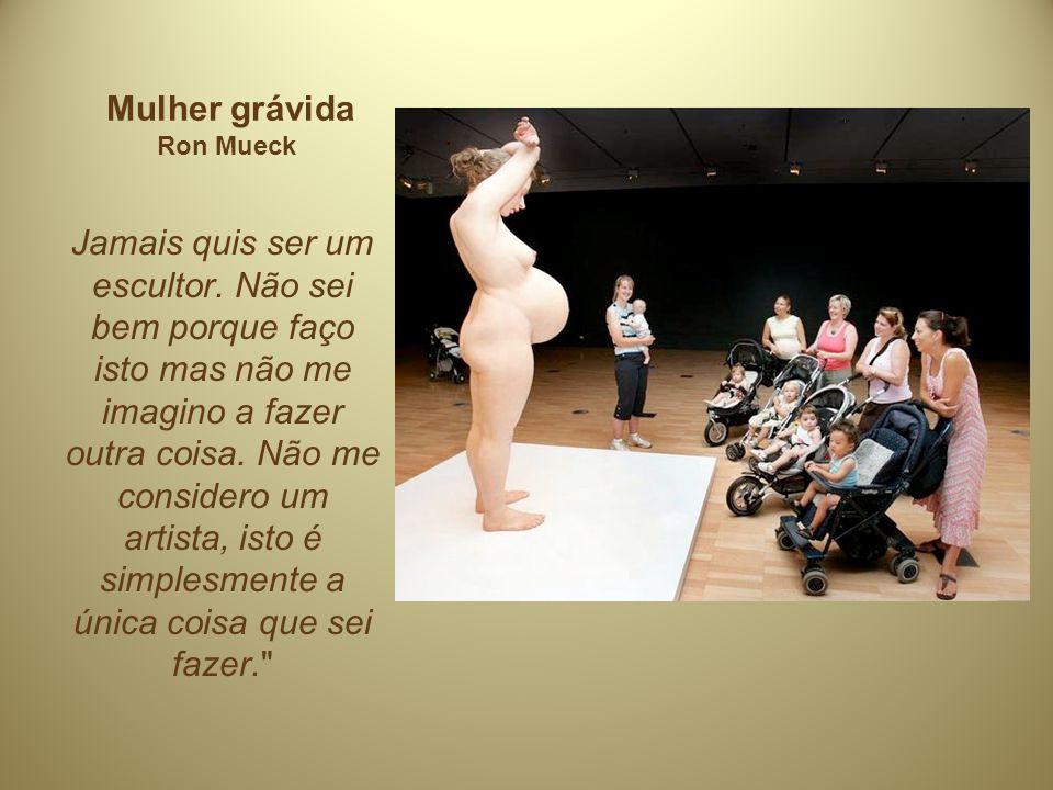 Mulher grávida Ron Mueck