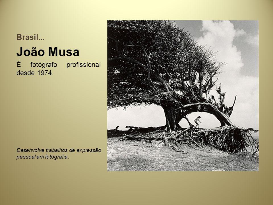 João Musa Brasil... É fotógrafo profissional desde 1974.