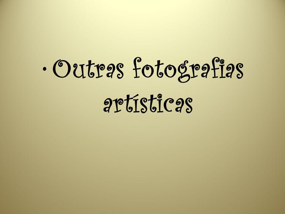 Outras fotografias artísticas