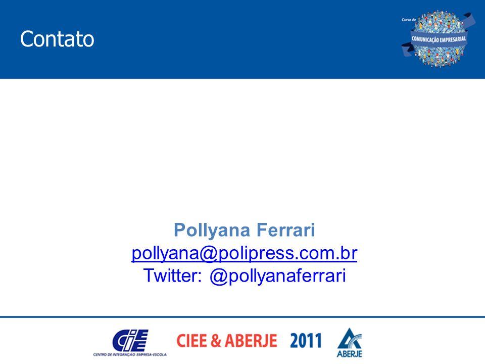 Contato Pollyana Ferrari pollyana@polipress.com.br