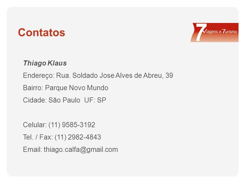 Contatos Thiago Klaus Endereço: Rua. Soldado Jose Alves de Abreu, 39