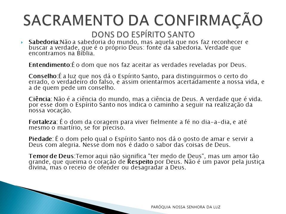 SACRAMENTO DA CONFIRMAÇÃO DONS DO ESPÍRITO SANTO