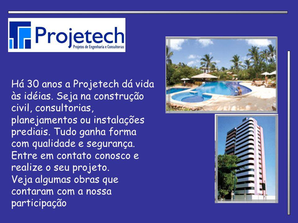 Há 30 anos a Projetech dá vida às idéias