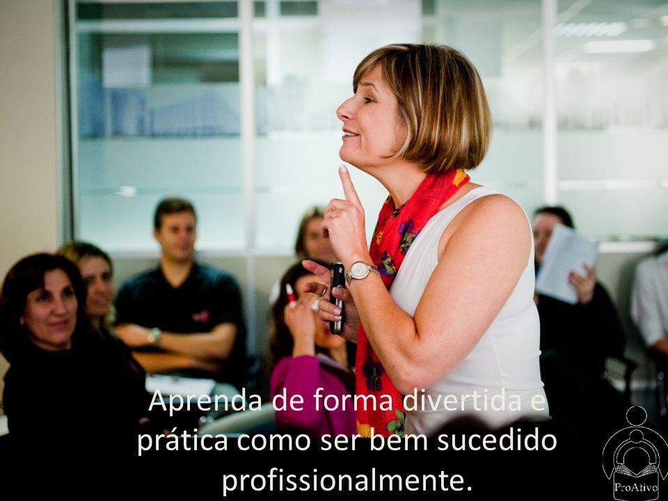 Aprenda de forma divertida e prática como ser bem sucedido profissionalmente.