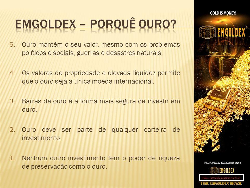 Emgoldex – Porquê ouro Ouro mantém o seu valor, mesmo com os problemas políticos e sociais, guerras e desastres naturais.