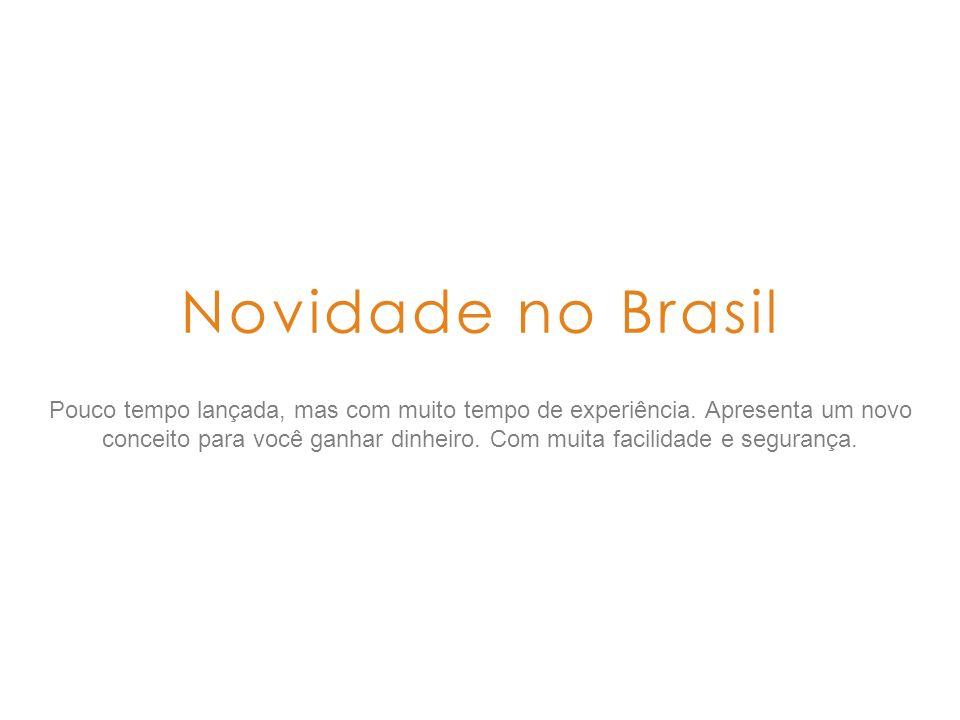 Novidade no Brasil