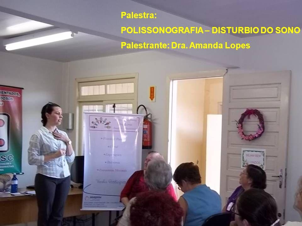 Palestra: POLISSONOGRAFIA – DISTURBIO DO SONO (Ronco e Apnéia) Palestrante: Dra. Amanda Lopes