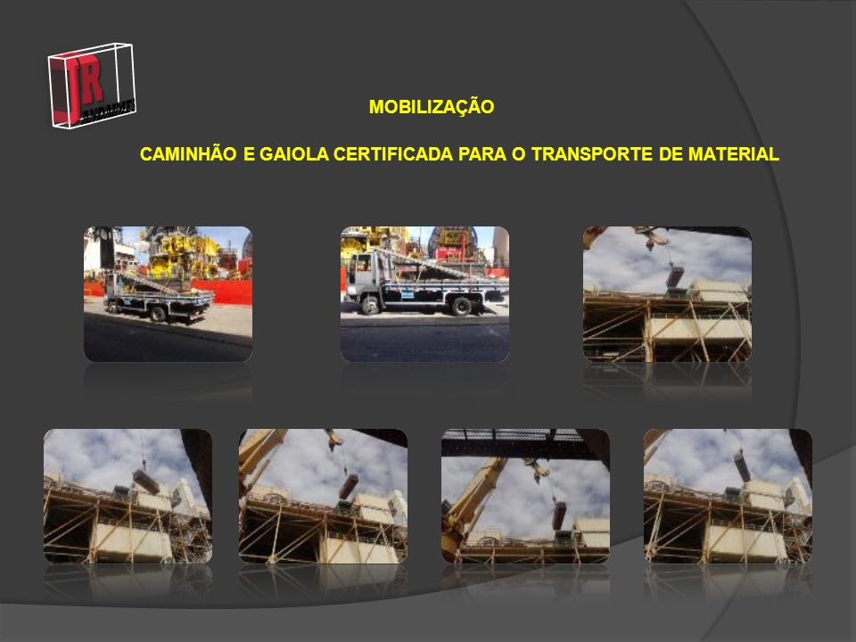 MOBILIZAÇÃO CAMINHÃO E GAIOLA CERTIFICADA PARA O TRANSPORTE DE MATERIAL