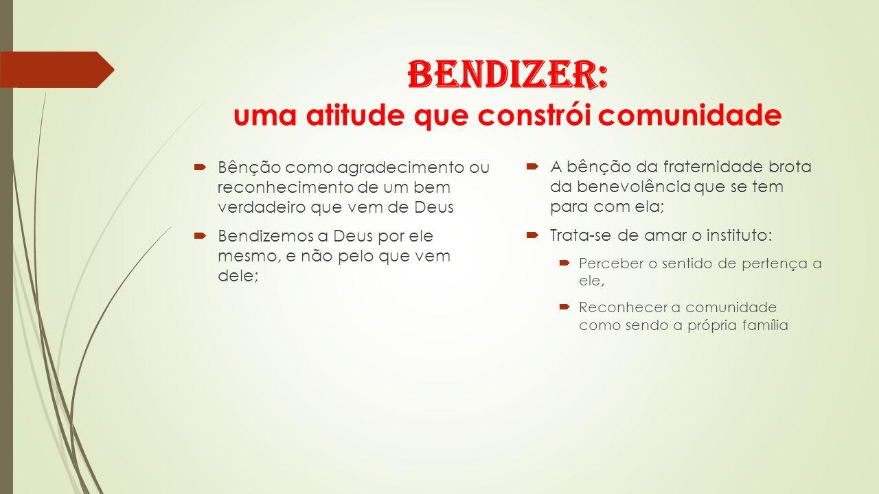 Bendizer: uma atitude que constrói comunidade