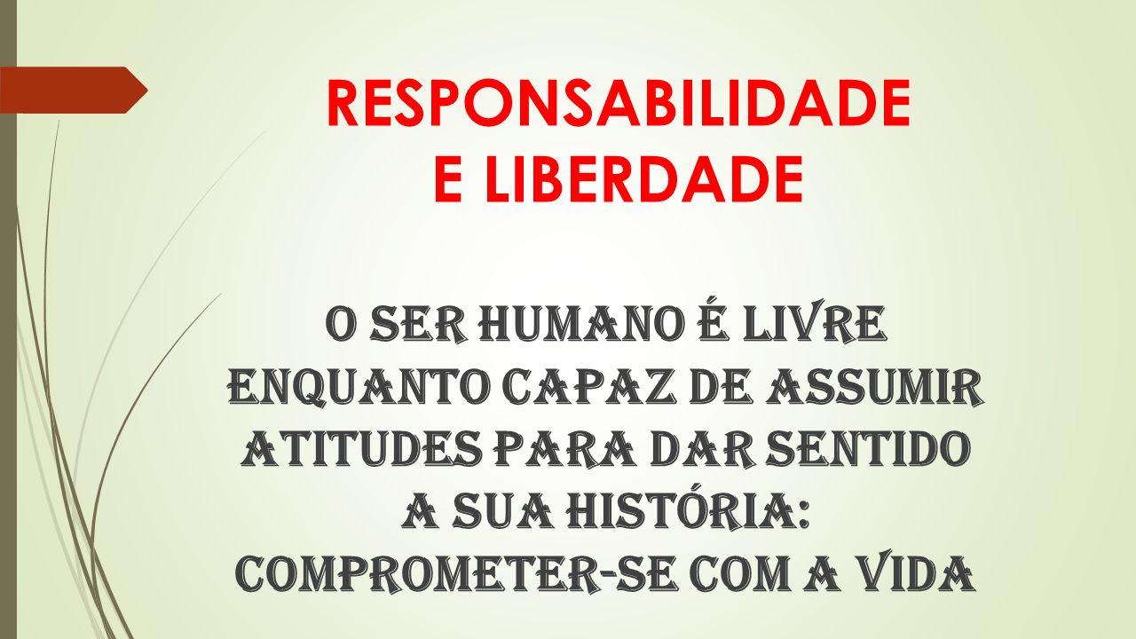 RESPONSABILIDADE E LIBERDADE