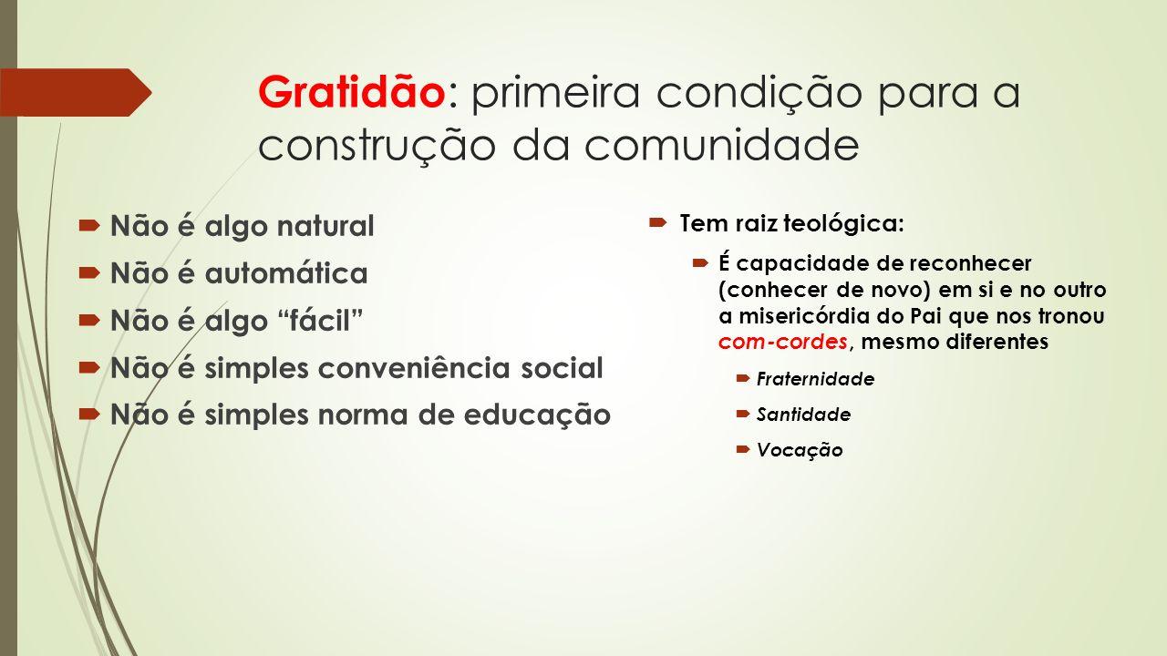 Gratidão: primeira condição para a construção da comunidade