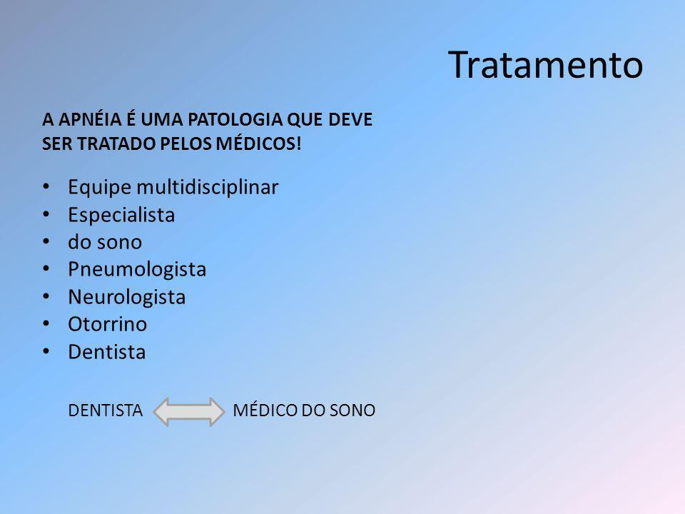 Tratamento Equipe multidisciplinar Especialista do sono Pneumologista