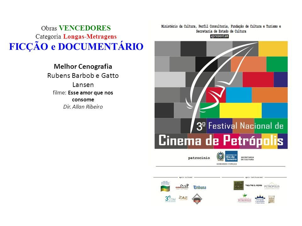 FICÇÃO e DOCUMENTÁRIO Melhor Cenografia Rubens Barbob e Gatto Lansen