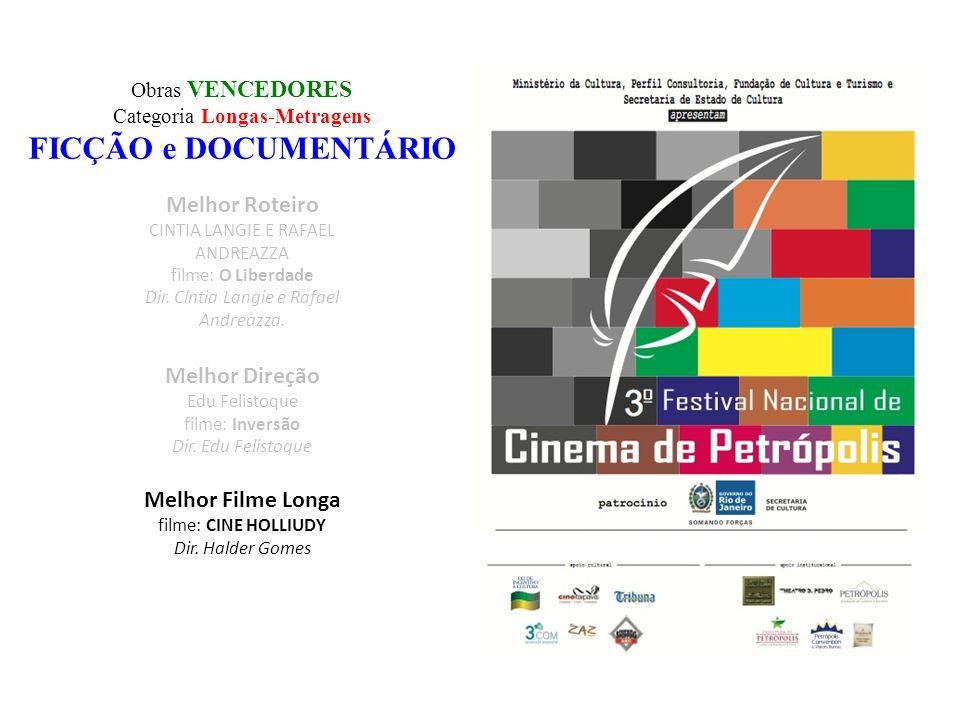 FICÇÃO e DOCUMENTÁRIO Melhor Roteiro Melhor Direção Melhor Filme Longa