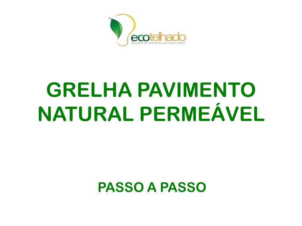 GRELHA PAVIMENTO NATURAL PERMEÁVEL