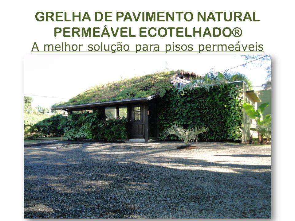 GRELHA DE PAVIMENTO NATURAL PERMEÁVEL ECOTELHADO® A melhor solução para pisos permeáveis