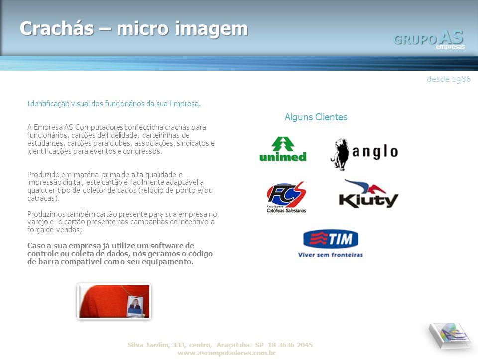 Crachás – micro imagem AS GRUPO desde 1986 Alguns Clientes