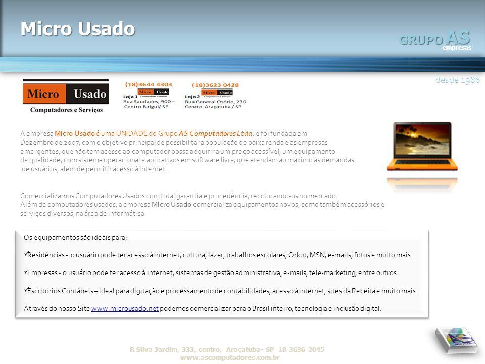 Micro Usado AS. empresas. GRUPO. A empresa Micro Usado é uma UNIDADE do Grupo AS Computadores Ltda. e foi fundada em.