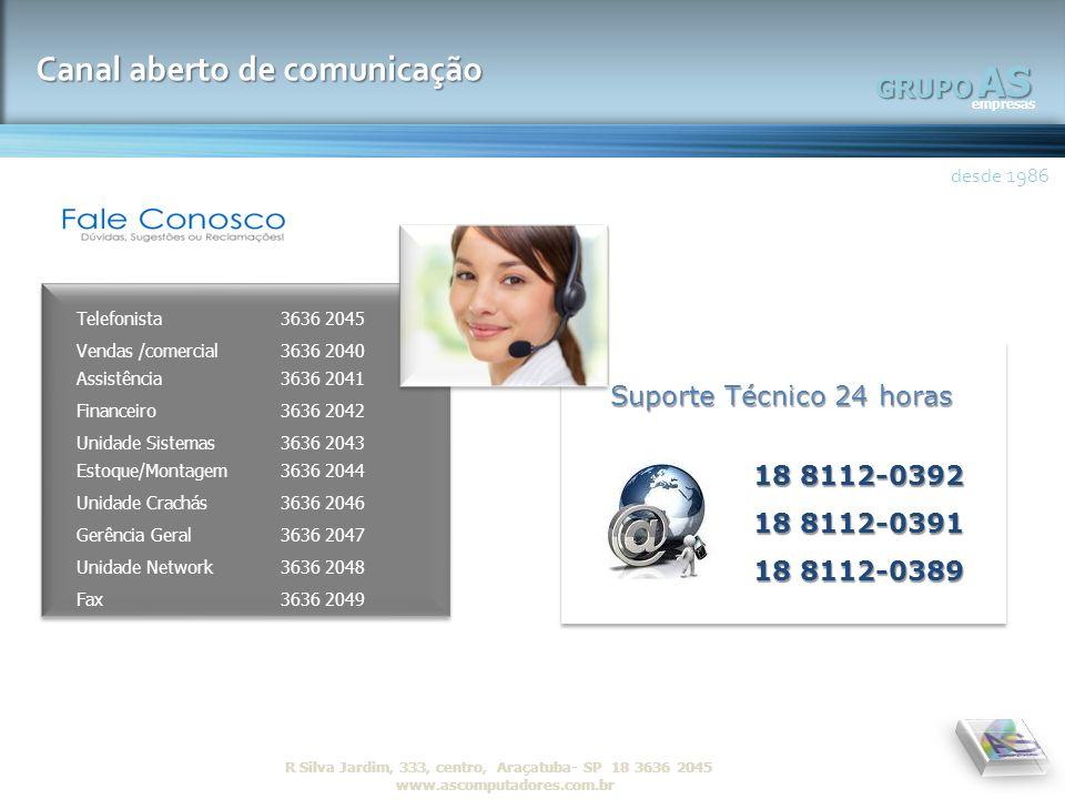 AS Canal aberto de comunicação GRUPO Suporte Técnico 24 horas