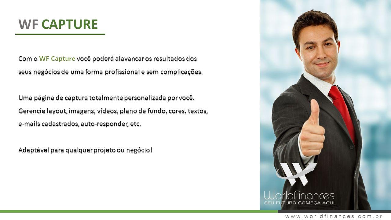 WF CAPTURE Com o WF Capture você poderá alavancar os resultados dos seus negócios de uma forma profissional e sem complicações.