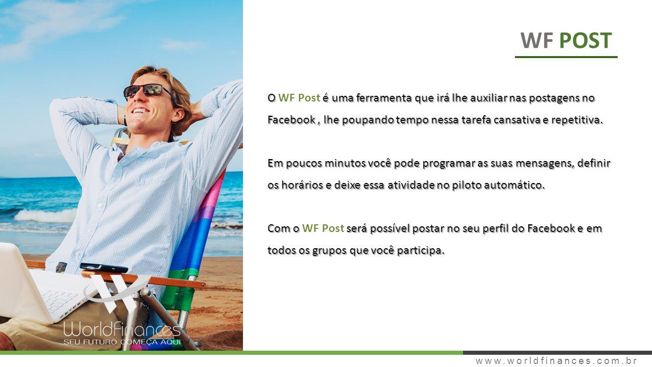 WF POST O WF Post é uma ferramenta que irá lhe auxiliar nas postagens no Facebook , lhe poupando tempo nessa tarefa cansativa e repetitiva.