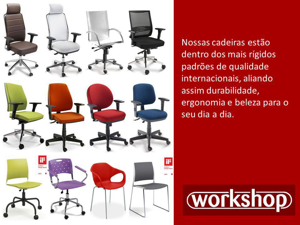 Nossas cadeiras estão dentro dos mais rígidos padrões de qualidade internacionais, aliando assim durabilidade, ergonomia e beleza para o seu dia a dia.