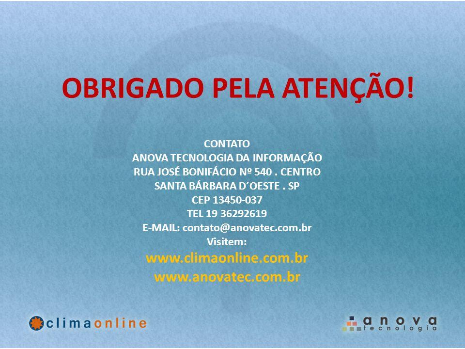 OBRIGADO PELA ATENÇÃO! www.climaonline.com.br www.anovatec.com.br