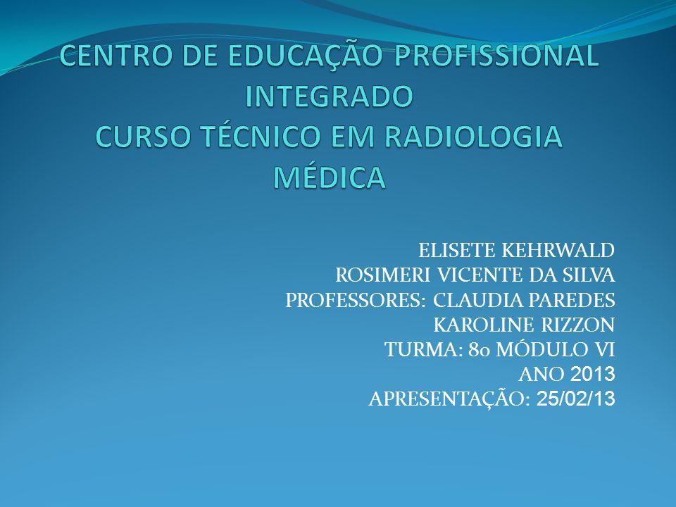 CENTRO DE EDUCAÇÃO PROFISSIONAL INTEGRADO CURSO TÉCNICO EM RADIOLOGIA MÉDICA