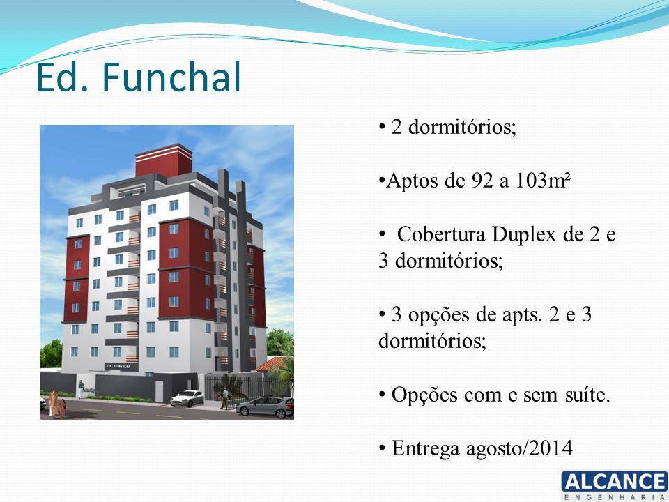 Ed. Funchal 2 dormitórios; Aptos de 92 a 103m²