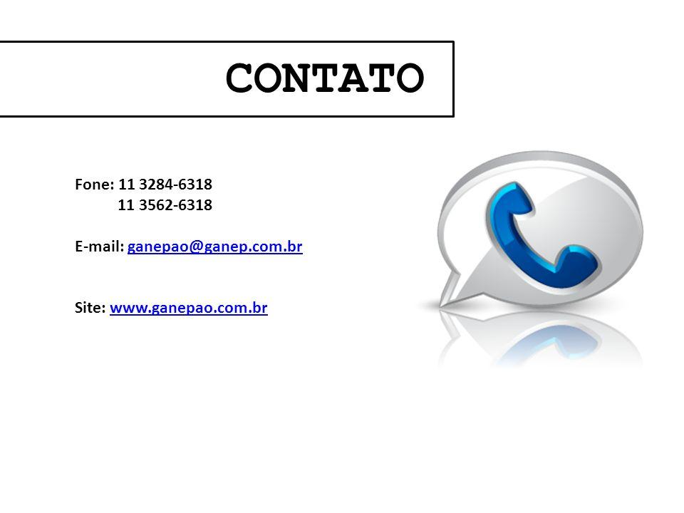 CONTATO Fone: 11 3284-6318 11 3562-6318 E-mail: ganepao@ganep.com.br