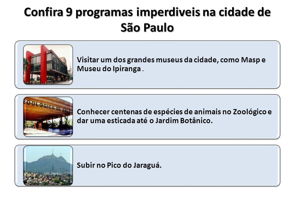 Confira 9 programas imperdiveis na cidade de São Paulo
