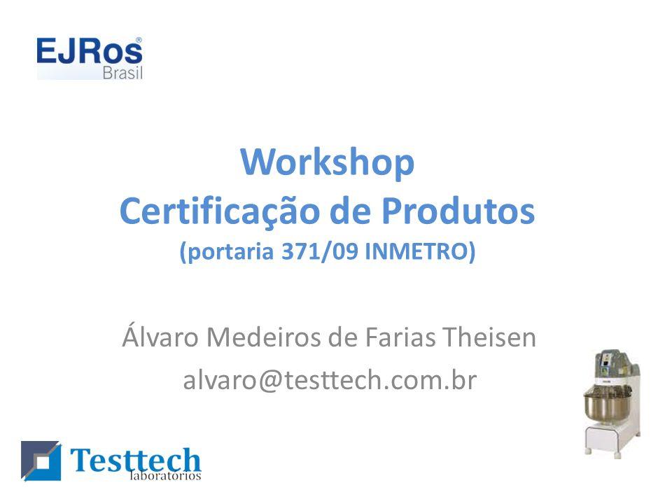 Workshop Certificação de Produtos (portaria 371/09 INMETRO)
