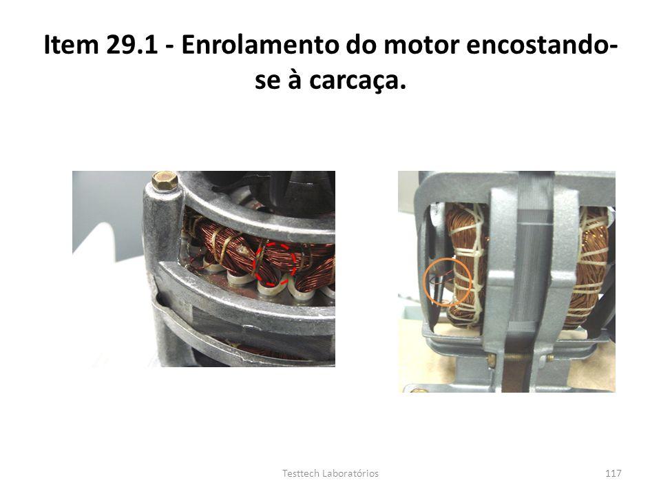 Item 29.1 - Enrolamento do motor encostando-se à carcaça.