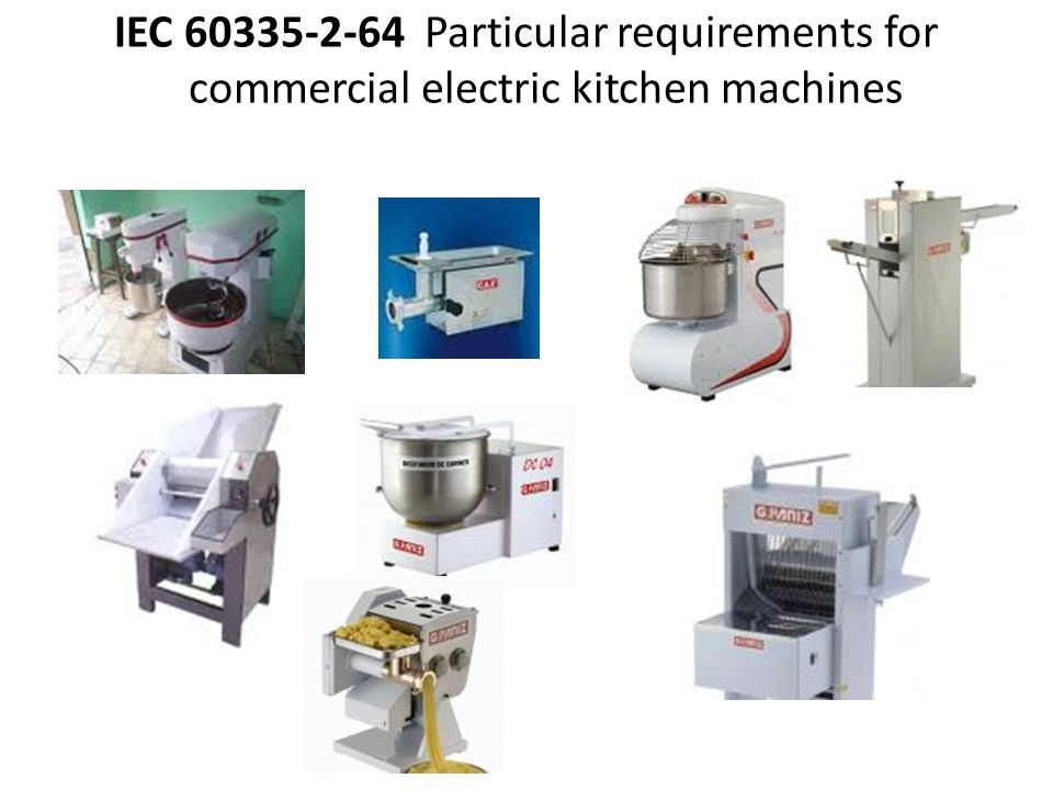 IEC 60335-2-64 Particular requirements for commercial electric kitchen machines
