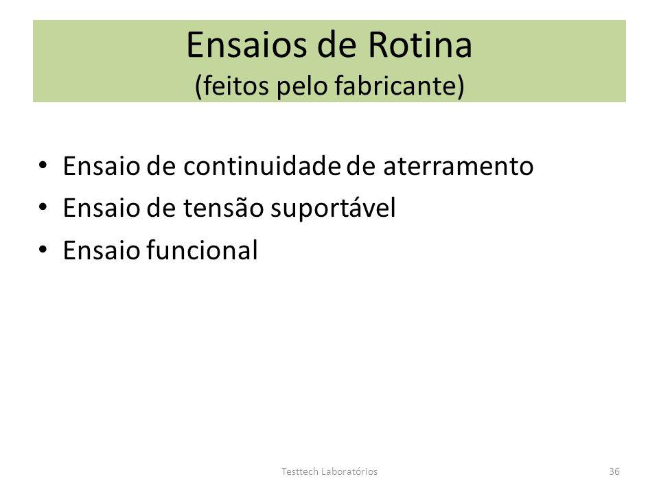Ensaios de Rotina (feitos pelo fabricante)