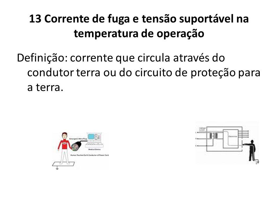 13 Corrente de fuga e tensão suportável na temperatura de operação