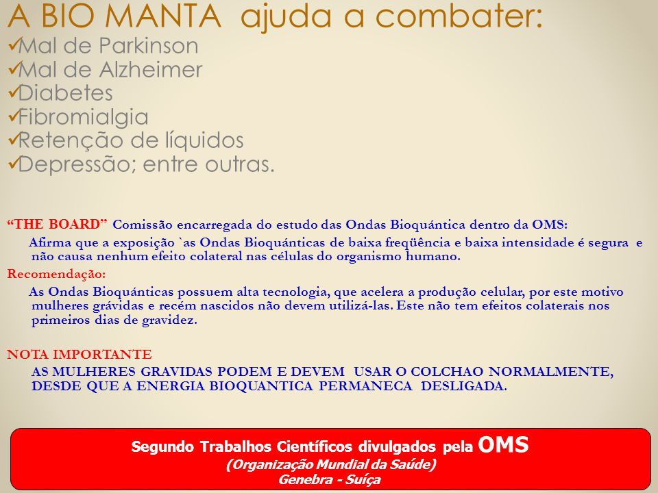 A BIO MANTA ajuda a combater:
