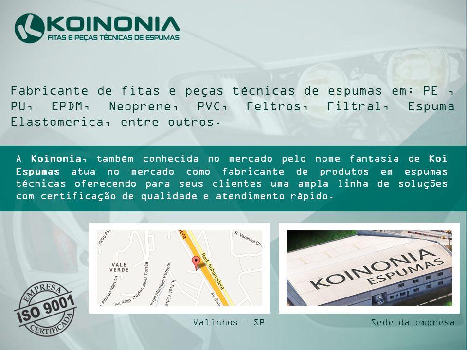 Fabricante de fitas e peças técnicas de espumas em: PE , PU, EPDM, Neoprene, PVC, Feltros, Filtral, Espuma Elastomerica, entre outros.