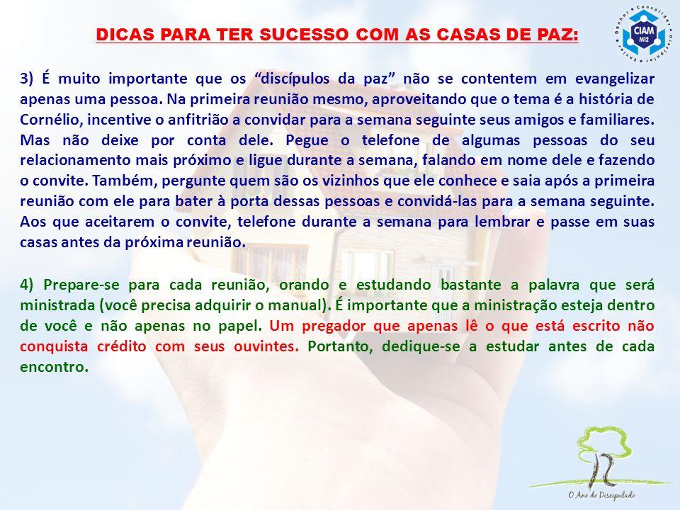 Dicas para ter sucesso com as Casas de Paz: