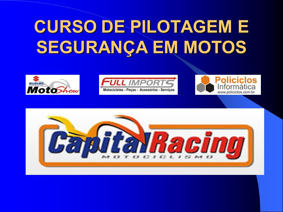 CURSO DE PILOTAGEM E SEGURANÇA EM MOTOS