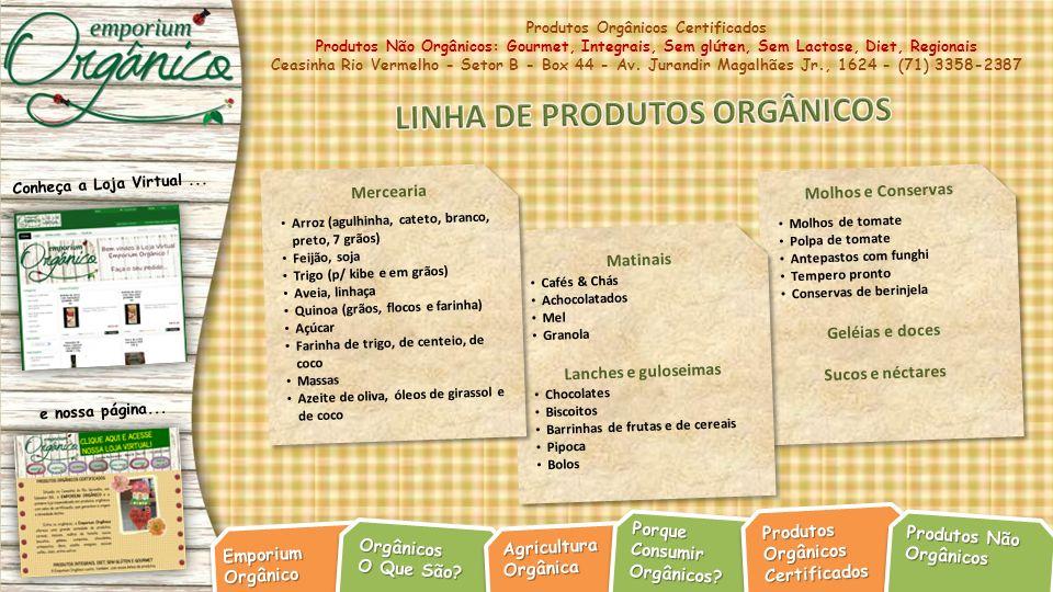 LINHA DE PRODUTOS ORGÂNICOS