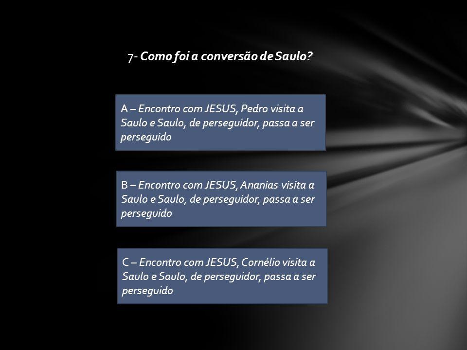 7- Como foi a conversão de Saulo