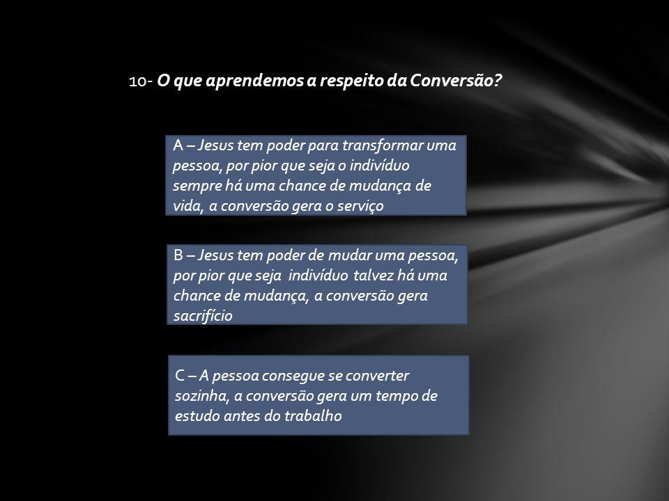 10- O que aprendemos a respeito da Conversão