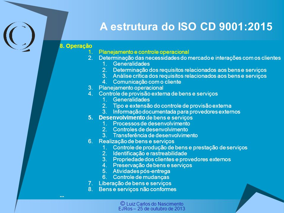 A estrutura do ISO CD 9001:2015 8. Operação
