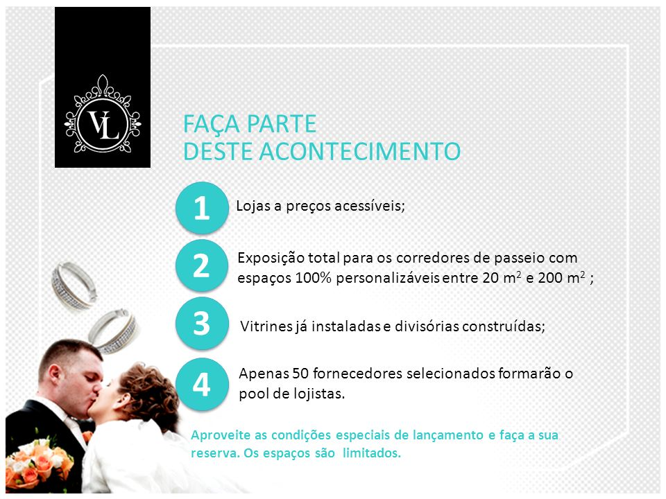 1 2 3 4 FAÇA PARTE DESTE ACONTECIMENTO Lojas a preços acessíveis;